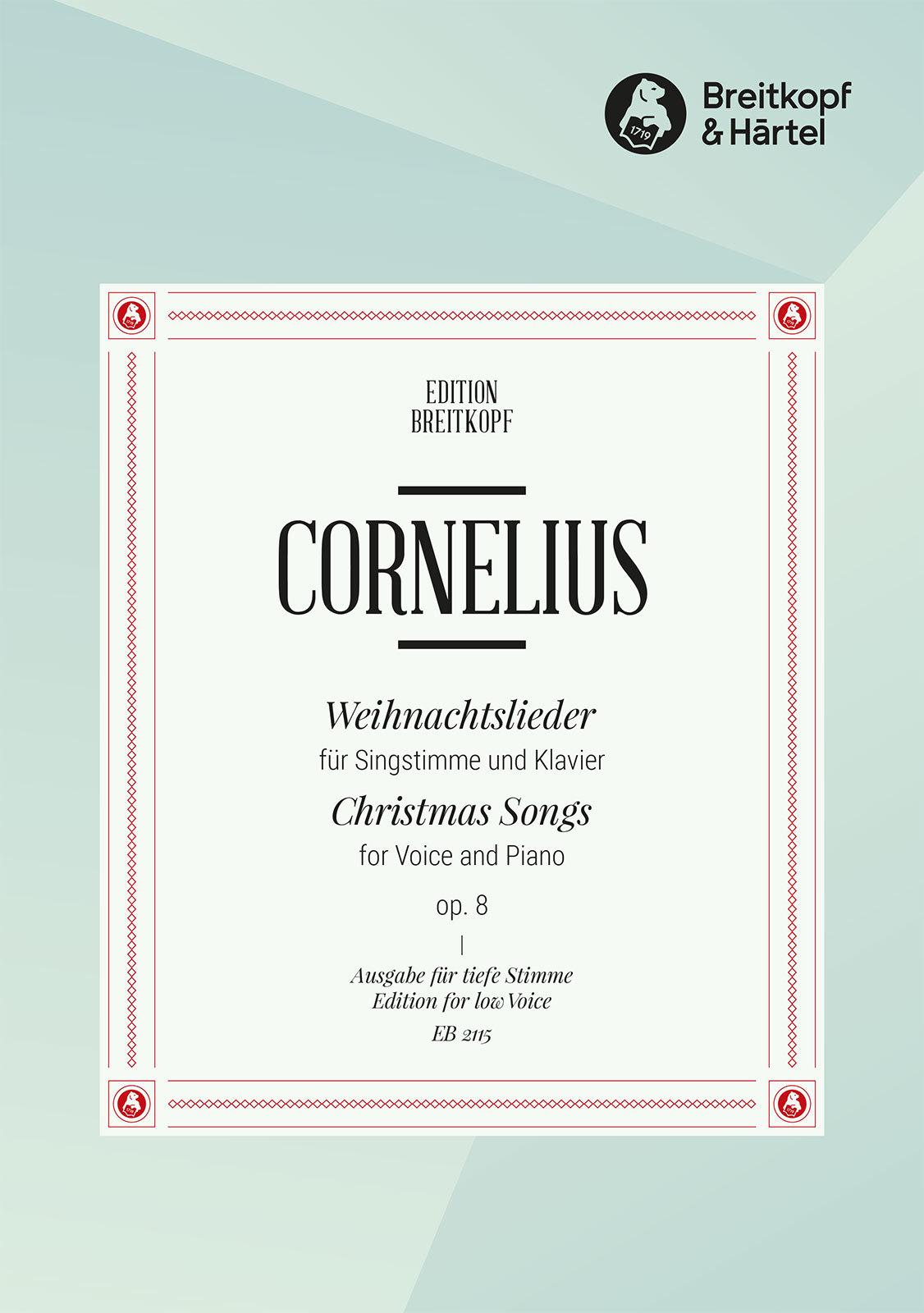 Cornelius: Weihnachtslieder op. 8 für Singstimme und Klavier ...